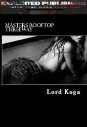 CLUB SIXXX: Masters Rooftop Threeway