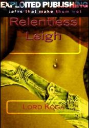 Relentless Leigh