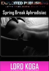 Spring Break Aphrodisiac
