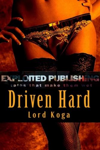 Driven Hard