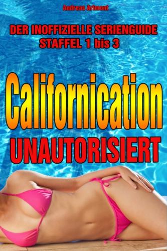 Californication unautorisiert - Staffel 1 bis 3