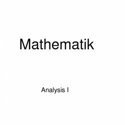 Mathematik Analysis I