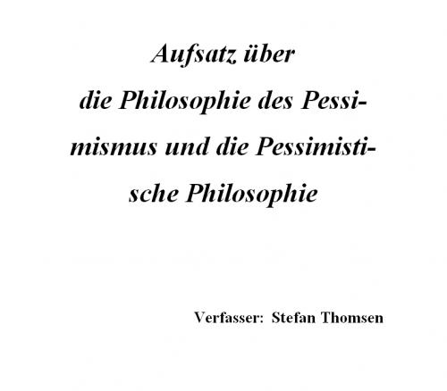 Philosophie des Pessimismus und Pessimistische Philosophie