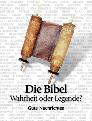 Die Bibel - Wahrheit oder Legende?