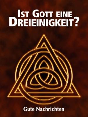 Ist Gott eine Dreieinigkeit?