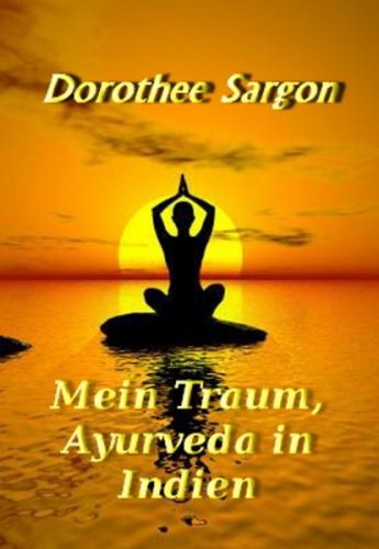 Mein Traum, Ayurveda in Indien