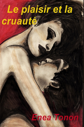 Le Plaisir et la Cruauté