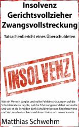 Insolvenz, Gerichtsvollzieher, Zwangsvollstreckung - Bericht