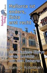 Mallorca ist anders - Ibiza erst recht