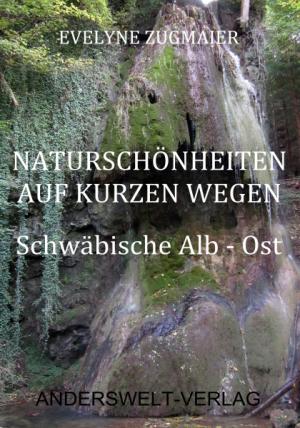 Naturschönheiten auf kurzen Wegen - Schwäbische Alb - Ost