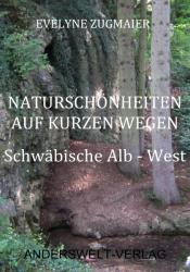 Naturschönheiten auf kurzen Wegen - Schwäbische Alb - West