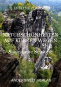 Naturschönheiten auf kurzen Wegen - Sächsische Schweiz