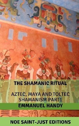 Aztec, Maya and Toltec Shamanism