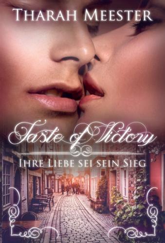 Taste of Victory - Ihre Liebe sei sein Sieg