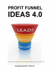 Profit Funnel Ideas 4.0