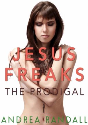 Jesus Freaks: The Prodigal