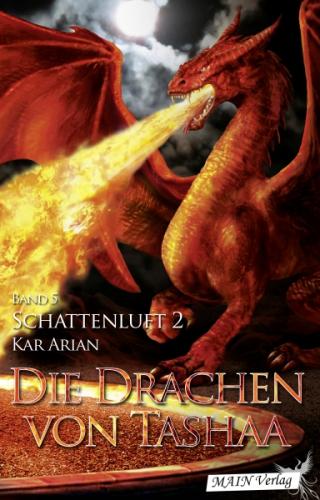 Die Drachen von Tashaa (Band 5)