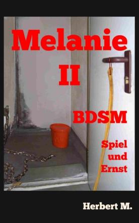 Melanie II: BDSM – Spiel und Ernst