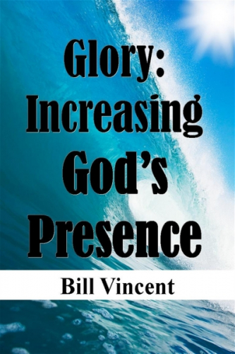 Glory: Increasing God's Presence