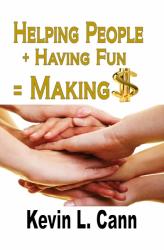 Helping People + Having Fun = Making $