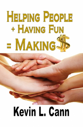 Helping People + Having Fun = Making $