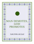 Man Demotes, God Promotes