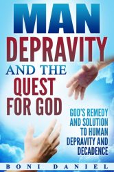 Man Depravity and the Quest for God