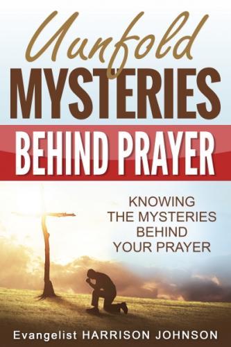 Unfold Mysteries Behind Prayer