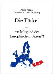 Facharbeit: Die Türkei ein Mitglied der Europäischen Union?