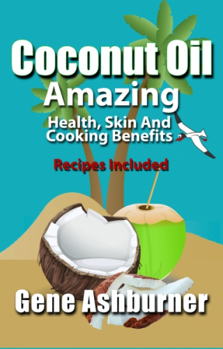 Coconut Oil: Amazing Health, Skin And Cooking Benefits