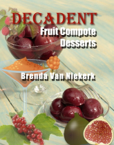 Decadent Fruit Compote Desserts
