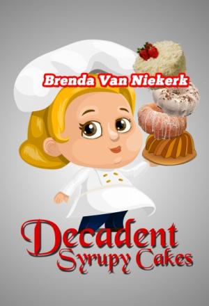Decadent Syrupy Cakes
