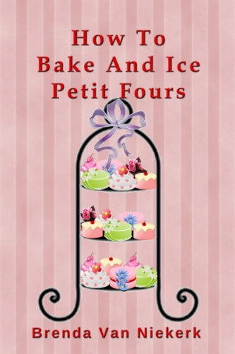 How To Bake And Ice Petit Fours