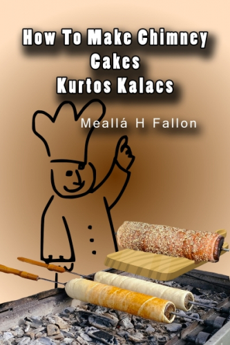 How To Make Chimney Cakes - Kurtos Kalacs