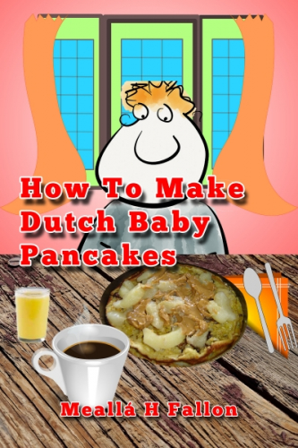 How To Make Dutch Baby Pancakes