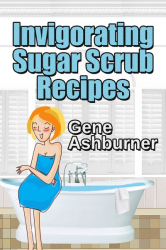 Invigorating Sugar Scrub Recipes