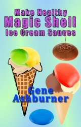 Make Healthy Magic Shell Ice Cream Sauces