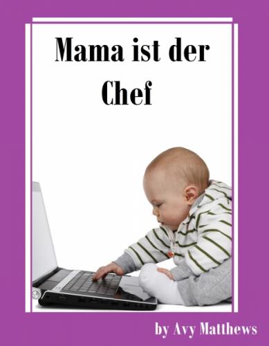 Mama ist der Chef