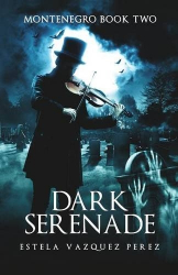 Montenegro Book Two: Dark Serenade