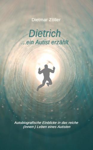 Dietrich... ein Autist erzählt