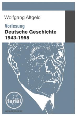Vorlesung Deutsche Geschichte 1943-1955