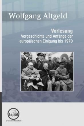 Vorgeschichte und Anfänge der europäischen Einigung bis 1970