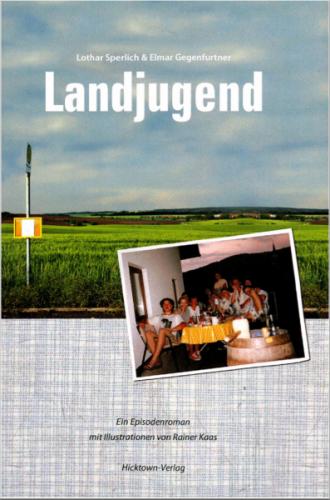 Landjugend - Vom Großwerden in Niederbayern
