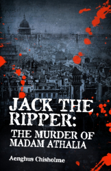 Jack the Ripper: The murder of Madam Athalia