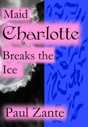 Maid Charlotte Breaks the Ice