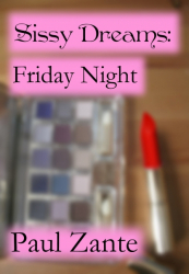 Sissy Dreams: Friday Night
