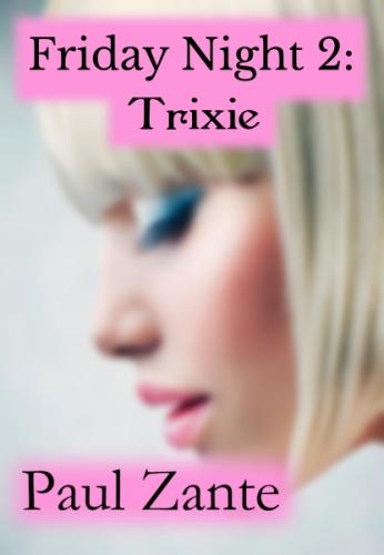 Friday Night 2: Trixie
