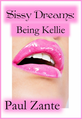 Sissy Dreams: Being Kellie
