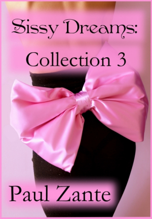 Sissy Dreams: Collection 3