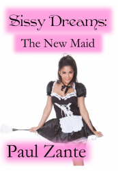 Sissy Dreams: The New Maid